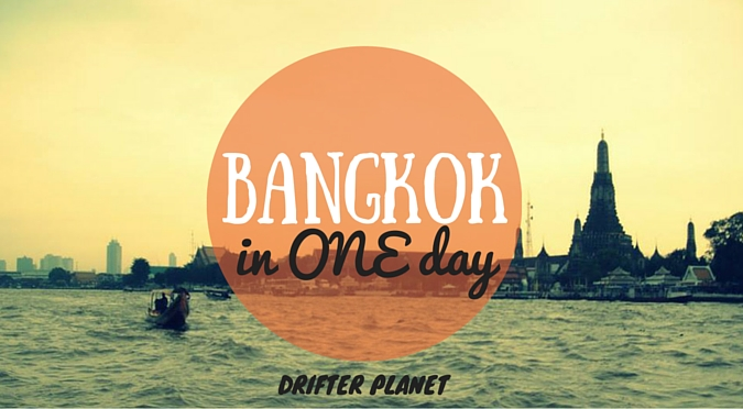 Bangkok in ONE Day – Things to do