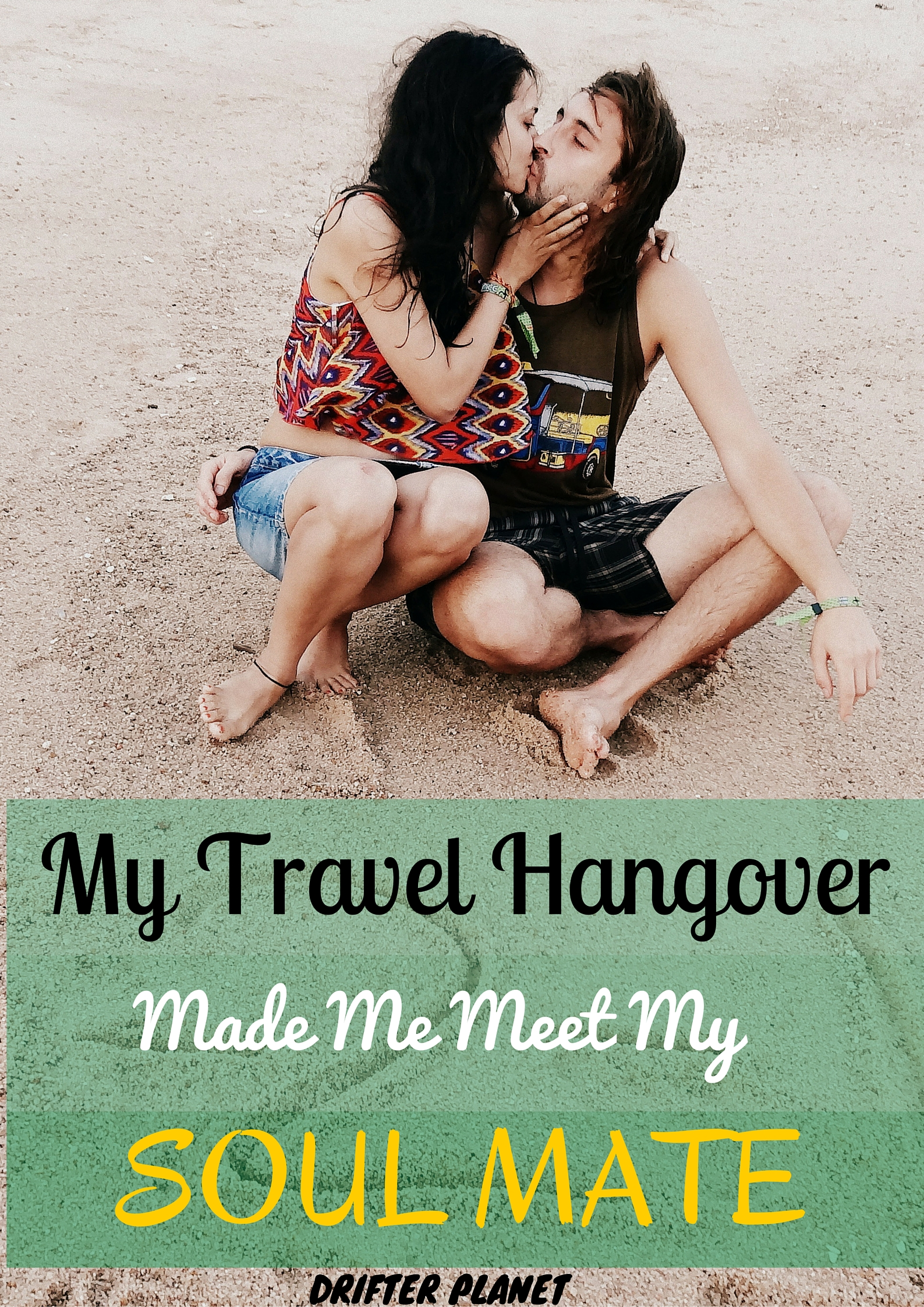 My Travel Hangover Made Me Meet My Soul Mate!