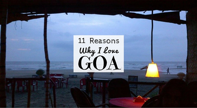 11 Reasons Why I love Goa and Keep Going Back