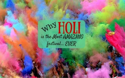 Why Holi is the most AWESOME Festival EVER