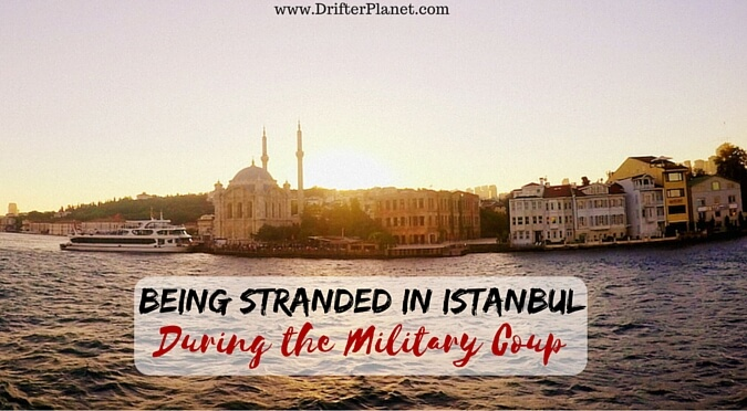 Being Stranded in Istanbul During the Military Coup