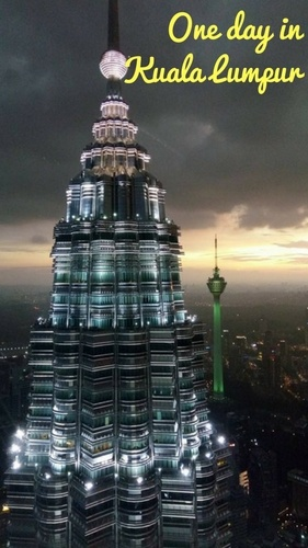 One Day in Kuala Lumpur - Things to do, see, eat and what public transport to take