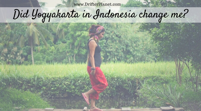 Did Yogyakarta in Indonesia change me as a traveler?